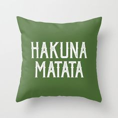 36 colours, Disney Quotes, Hakuna Matata Quote Pillow Cover, Treetop green, No Worries quote Cushion Cover, Indoor or Outdoor Pillow Cover