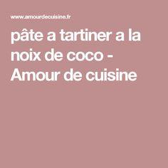 pâte a tartiner a la noix de coco - Amour de cuisine