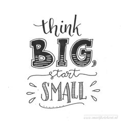 Think Big Start Small Handlettering Calligraphy Quotes Doodles, Quotes Arabic, Doodle Quotes, Hand Lettering Quotes, Creative Lettering, Typography Quotes, Words Quotes, Art Quotes, Inspirational Quotes