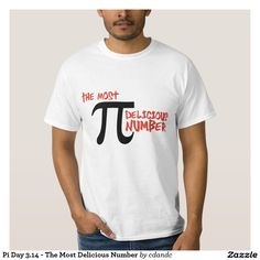 Pi Day 3.14 - The Most Delicious Number Shirt