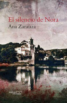 Llanes: EL SILENCIO DE NORA, de Ana Zarauza. #Llanes #novelasparaviajar