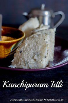 Kanchipuram Idlies- idlies made with cumin, peppercorn and ginger