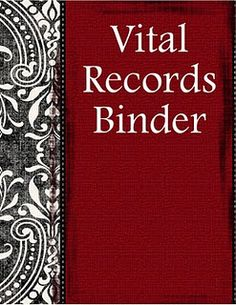Vital Records Binder to help keep important documents and info in a safe, easy to find location