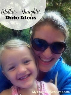 Mother Daughter Date Ideas- easy tips to spend quality time with your daughters.  Lost of these ideas work for boys too!