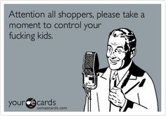 HAHAHAHHAHAHA! Oh, ye retail workers, you understand this plea...