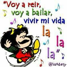 Imagenes Para BBM: Voy a reir voy a bailar vivir mi vida lalala English Quotes, Spanish Quotes, Mafalda Quotes, Funny Note, Quotes En Espanol, Cartoon Wall, Positive Vibes, Quotes To Live By, Love You