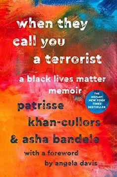 When They Call You a Terrorist: A Black Lives Matter Memo... https://www.amazon.com/dp/1250171083/ref=cm_sw_r_pi_dp_U_x_Rh4CAbMF93Z02