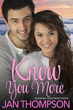 Know You More: Inspirational Multiethnic Christian Romance (Savannah Sweethearts Book 1) by Jan Thompson http://www.amazon.com/dp/B01092PN7I/ref=cm_sw_r_pi_dp_NH1Vwb04SB2T3