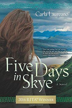 Five Days in Skye: A Novel (The MacDonald Family Trilogy): Carla Laureano: 9780781413077: Amazon.com: Books