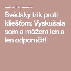 Švédsky trik proti kliešťom: Vyskúšala som a môžem len a len odporučiť!