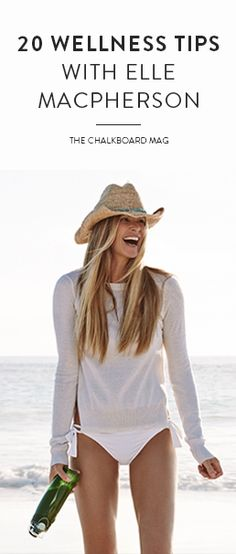 """Want to know how """"The Body"""" stays in shape year after year? So did we! Here's what beauty Elle Macpherson has to say about living well for life…"""