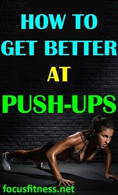 If you want todo your first pushup or do more pushups, this article will show you how to get better at pushups. #pushups #focusfitness