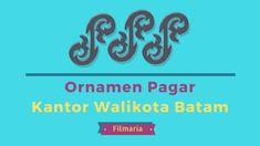 4 Motif Ornamen Pagar Besi Cor Kantor Walikota Batam - FilMaria