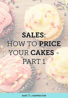 Sales - How to Price Your Cakes — bake this happen