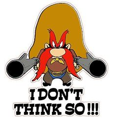 Yosemite Sam I don't Think So Decal Nostalgia Decals Classic Cartoon Characters, Looney Tunes Characters, Looney Tunes Cartoons, Favorite Cartoon Character, Classic Cartoons, Funny Cartoons, Looney Tunes Funny, Yosemite Sam, Vintage Cartoon