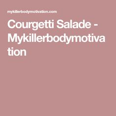 Courgetti Salade - Mykillerbodymotivation