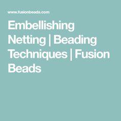 Embellishing Netting | Beading Techniques | Fusion Beads