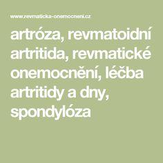 artróza, revmatoidní artritida, revmatické onemocnění, léčba artritidy a dny, spondylóza
