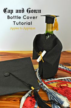 Cap and Gown Wine/Champagne Bottle Cover Tutorial College Grad Gifts, Graduation Cap And Gown, Graduation Gifts For Him, Personalized Graduation Gifts, Graduation Party Decor, Graduation Ideas, University Graduation Gift Ideas, Graduation Celebration, Grad Parties