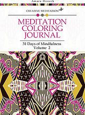 """""""Meditation Coloring Journal: 31 Days of Mindfulness, Volume 2"""" takes coloring to a higher level, as a form of mindfulness that can be used to ease into meditation and manifest goals. (by Amara Honeck)"""