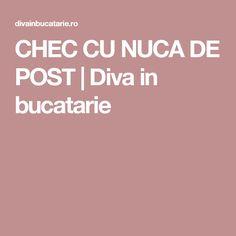 CHEC CU NUCA DE POST | Diva in bucatarie Food And Drink