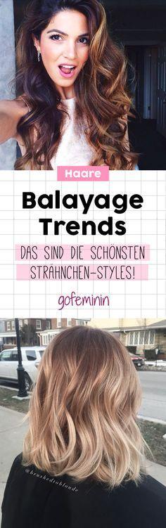 Balayage on fleek: Über 30 Trend-Looks, wie du die Haarfarbe tragen kannst!