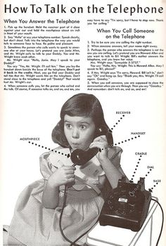 """How To Talk On The Telephone"" There used to be such a thing as Phone Etiquette. I think it could use a revival. Pin Up Vintage, Photo Vintage, Poster Vintage, Vintage Photos, Vintage Soul, Vintage Photographs, Vintage Ladies, Telephone Vintage, Telephone Booth"