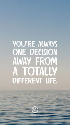 Inspirational And Motivational iPhone / Android HD Wallpapers Quotes You're always one decision away from a totally different life.You're always one decision away from a totally different life. Quotable Quotes, Wisdom Quotes, Me Quotes, Motivational Quotes, Inspirational Quotes, Qoutes, Strong Quotes, Life Quotes Love, Great Quotes