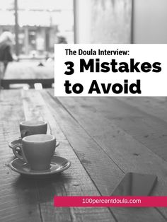 The Doula Interview: 3 Mistakes to Avoid