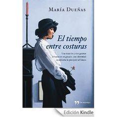 El tiempo entre costuras. Maria Dueñas