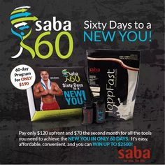 Saba 60 is blowing everyone's minds!  Everyone who has been on the program has been successful!!  Everyone!!  What plan have you heard of that literally works for everyone?  This plan is completely spelled out, lots of inspiration and motivation and all the tools you need to succeed!  Go check it out at www.sabaforlife.com/Roxy