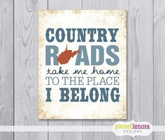Country Roads, Take Me Home, To the Place, I Belong - West Virginia - 8x10 - Print