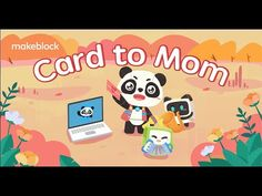 Tutorial of Code-a-Card for Mother's Day with mBlock coding software #ma...
