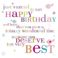 Happy Birthday Images With Birthday Wishes For Everyone Birthday Wishes Quotes, Happy Birthday Messages, Happy Birthday Greetings, Birthday Sayings, Happy Birthday Pictures, Birthday Love, Birthday Video, Special Birthday, Birthday Blessings