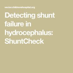 A device called ShuntCheck can detect when a shunt has stopped working, avoiding the need for CT and MRI scans and exploratory surgery in hydrocephalus. Massachusetts General Hospital, Cerebrospinal Fluid, Waxing And Waning, Emergency Department, Learning To Let Go, Early Intervention, Decision Making, Pediatrics, Surgery