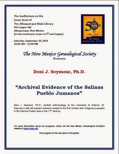 "New Mexico Genealogical Society Blog: September 20, 2014 NMGS Program: Deni J. Seymour, Ph.D:  ""Archival Evidence of the Salinas Pueblos Jumanos."""