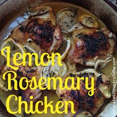 Lemon Rosemary Chicken, just made it and it's wonderful!! Easy too