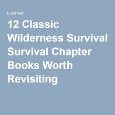 12 Classic Wilderness Survival Chapter Books Worth Revisiting