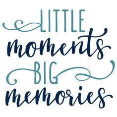 Silhouette Design Store: little moments big memoriesYou can find Family quotes and more on our website.Silhouette Design Store: little moments big memories Family Love Quotes, Love Quotes For Him, Quotes To Live By, Family Memories Quotes, Quotes About Memories, Making Memories Quotes, Thoughts On Memories, Blessed Family Quotes, Quotes About Moments