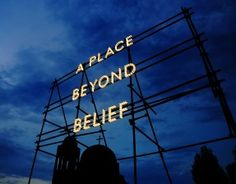 A Place Beyond Belief I.