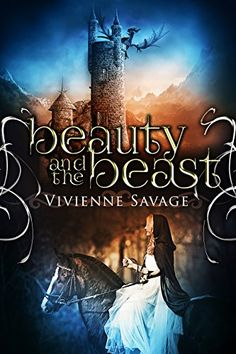 Beauty and the Beast by Vivienne Savage is a delightful fairy tale retelling worth reading this year.