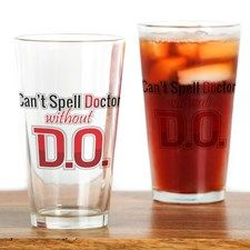 Can't Spell Doctor Without D.o. Drinking Glass for