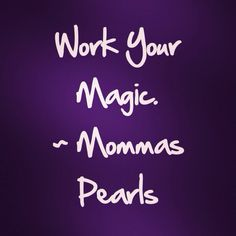 Work Your Magic. #pearl #usewhatugot #justdoit