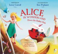 THIS STUNNING NEW VERSION OF A CLASSIC IS THE BEST WAY TO ENTER WONDERLAND . . . WITHOUT ACTUALLY FALLING DOWN THE RABBIT HOLE.  Alice in Wonderland is one of the most wondrous, truly original stories ever written—filled with magical and marvelous happenings. On its 150th anniversary in 2015, Lewis Carroll's tale of a world gone topsy-turvy gets a unique picture-book retelling of the beginning of Alice's journey, with elegantly simplified text that keeps all of the astonishing adventures and…
