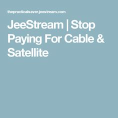 JeeStream | Stop Paying For Cable & Satellite