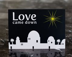 Bethlehem Christmas Card - Love Came Down - Bright Star