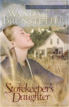 The NOOK Book (eBook) of the The Storekeeper's Daughter (Daughters of Lancaster County Series by Wanda E. Brunstetter at Barnes & Noble. Free Books To Read, I Love Books, Great Books, My Books, Reading Books, Free Reading, Amish Books, Christian Fiction Books, Lancaster County