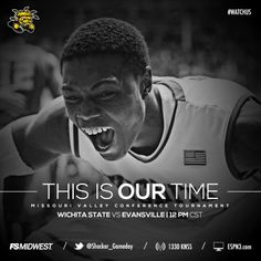 This is our time Wsu Shockers, Missouri Valley, Wichita State, Getting Things Done, State University, Conference, This Is Us