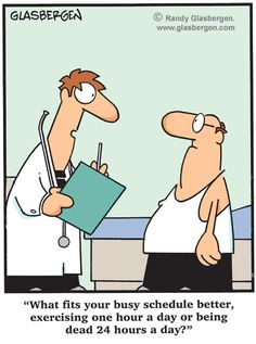 Fitness Humor: & fits your schedule better, working out 1 hour a day or being dead 24 hours a day?& Well, when you put it that way. Spark People, Lazy People, Medical Humor, Nurse Humor, Dental Humour, Funny Medical, Medical Facts, Workout Humor, Gym Humor