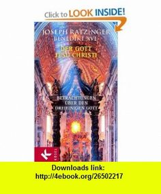 Der Gott Jesu Christi (9783466367160) Joseph Ratzinger , ISBN-10: 3466367166  , ISBN-13: 978-3466367160 ,  , tutorials , pdf , ebook , torrent , downloads , rapidshare , filesonic , hotfile , megaupload , fileserve